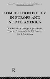 Competition Policy in Europe and North America: Economic Issues and Institutions