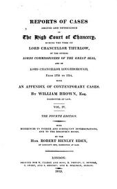 Reports of Cases Argued and Determined in the High Court of Chancery: During the Time of Lord Chancellor Thurlow, and of the Several Lords Commissioners of the Great Seal, and Lord Chancellor Loughborough, from 1778 to 1794, Volume 1