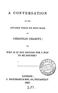 A conversation on the advance which we have made in Christian charity Book