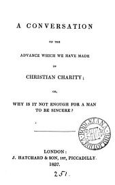 A Conversation On The Advance Which We Have Made In Christian Charity