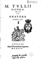 M. Tullii Ciceronis De Oratore libri III (Praef. Ph. Melanchthonis)
