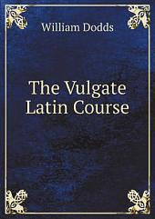 The Vulgate Latin Course