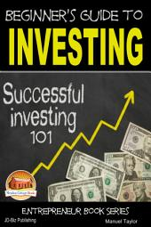 Beginner's Guide to Investing - Successful Investing 101