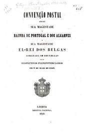 Convenção postal entre sua magestade a rainha de Portugal e dos Algarves e sua magestade el-rei dos Belgas assignada em Bruxellas pelos respectivos plenipotenciarios em 2 de maio de 1852