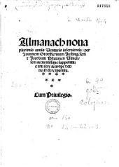 Almanach noua plurimis annis venturis inseruientia per Joannem Stoefflerinum Justingensem et Jacobum Pflaumen Ulmensem accuratissime supputata...
