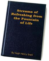Streams of Refreshing from the Fountain of Life