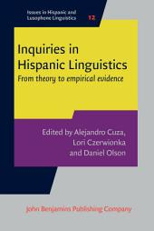 Inquiries in Hispanic Linguistics: From theory to empirical evidence