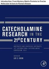 Catecholamine Research in the 21st Century: Introduction: From Mystery Matrix Proteins to Precise Molecular Actions in Human Disease