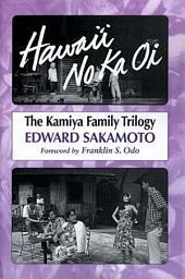 Hawai'i No Ka Oi: The Kamiya Family Trilogy