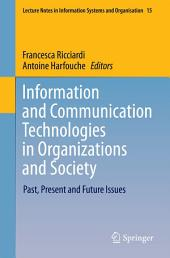 Information and Communication Technologies in Organizations and Society: Past, Present and Future Issues