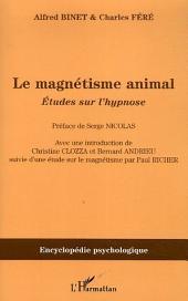 Le magnétisme animal: Etudes sur l'hypnose