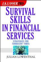 J K  Lasser Pro Survival Skills in Financial Services PDF