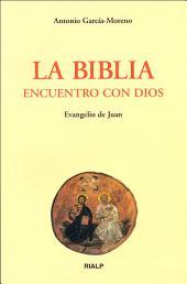 La Biblia, encuentro con Dios: Evangelio de Juan