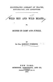 Wild Men and Wild Beasts, Or, Scenes in Camp and Jungle