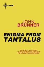 Enigma from Tantalus
