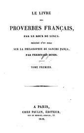 Le livre des proverbes francais. Precede d'un essai la philosophie de Sancho Panca, par Ferdinand Denis