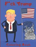F Ck Trump Coloring Book