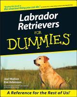 Labrador Retrievers For Dummies PDF
