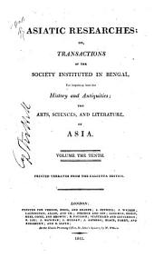 Asiatick Researches; Or, Transactions: Volume 10