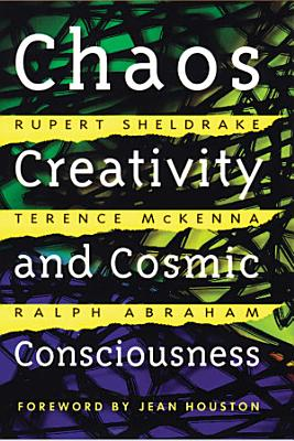 Chaos  Creativity  and Cosmic Consciousness