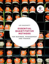 Essential Quantitative Methods: For Business, Management and Finance, Edition 6