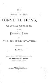 The Federal and State Constitutions, Colonial Charters, and Other Organic Laws of the United States