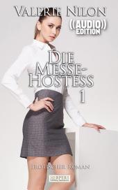 Die Messe-Hostess 1 - Erotischer Roman (( Audio )) [Edition Edelste Erotik]: Buch & Hörbuch