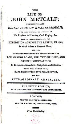 The life of J  M   commonly called Blind Jack of Knaresborough  With many entertaining anecdotes of his exploits in hunting  card playing  etc PDF