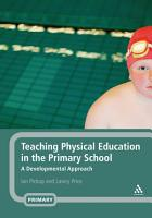 Teaching Physical Education in the Primary School PDF