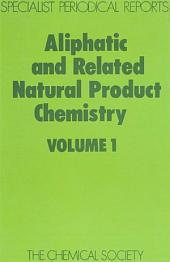Aliphatic and Related Natural Product Chemistry: Volume 1