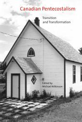 Canadian Pentecostalism: Transition and Transformation