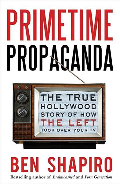 Download Primetime Propaganda Book