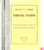 The W.C.T.U. primary temperance catechism: Nan in katak kin dren in karek, kin tobako, im kin kejbarok enbwiner