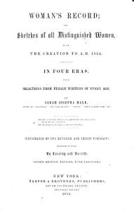 Woman s Record  or  sketches of all distinguished women from the Creation to A D  1854     Second edition PDF