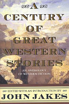 A Century of Great Western Stories PDF