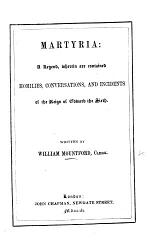 Martyria: a legend wherein are contained homilies, conversations and incidents of the reign of Edward the Sixth