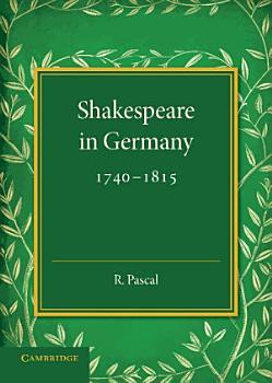 Shakespeare in Germany  1740   1815 PDF