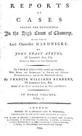 Reports of Cases Argued and Determined in the High Court of Chancery: In the Time of Lord Chancellor Hardwicke. [1736-1754], Volume 1