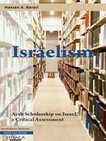 Israelism  Arab Scholarship on Israel  a Critical Assessment PDF
