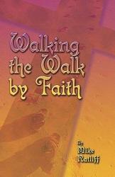 Walking The Walk By Faith Book PDF