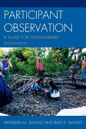 Participant Observation: A Guide for Fieldworkers, Edition 2