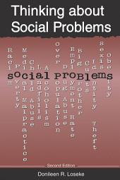 Thinking about Social Problems: An Introduction to Constructionist Perspectives, Edition 2