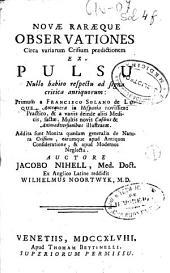 Novae raraeque observationes circa variarum Crisium praedictionem ex pulsu ...