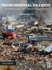 Environmental Hazards: Assessing Risk and Reducing Disaster, Edition 6