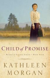 Child of Promise (Brides of Culdee Creek Book #4)