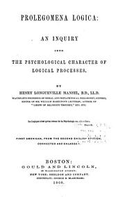 Prolegomena Logica: An Inquiry Into the Psychological Character of Logical Processes