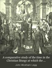 A Comparative Study of the Time in the Christian Liturgy at which the Elements are Prepared and Set on the Holy Table