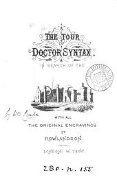 The tour of doctor Syntax in search of the picturesque [by W. Combe].