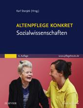 Altenpflege konkret Sozialwissenschaften: Ausgabe 6