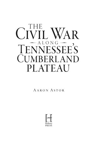 Civil War along Tennessee s Cumberland Plateau  The PDF